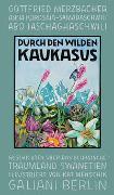 Cover-Bild zu Durch den wilden Kaukasus von Menschik, Kat (Hrsg.)