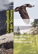 Cover-Bild zu Mieg, Harald A. (Hrsg.): Umweltpolitik in der Schweiz