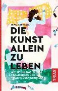Cover-Bild zu Mathews, Jane: Die Kunst allein zu leben (eBook)