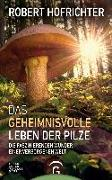 Cover-Bild zu Das geheimnisvolle Leben der Pilze