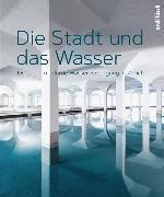 Cover-Bild zu Die Stadt und das Wasser