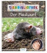 Cover-Bild zu Poschadel, Dr. Jens: Meine große Tierbibliothek: Der Maulwurf