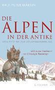 Cover-Bild zu Märtin, Ralf-Peter: Die Alpen in der Antike