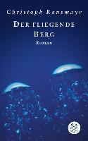 Cover-Bild zu Ransmayr, Christoph: Der fliegende Berg (eBook)
