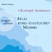 Cover-Bild zu Ransmayr, Christoph: Atlas eines ängstlichen Mannes (Audio Download)