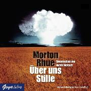 Cover-Bild zu Rhue, Morton: Über uns Stille (Audio Download)