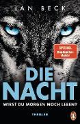 Cover-Bild zu Beck, Jan: Die Nacht - Wirst du morgen noch leben? (eBook)