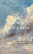Cover-Bild zu Hesse, Helge: Die Welt neu beginnen