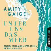 Cover-Bild zu eBook Unter uns das Meer (Gekürzt)