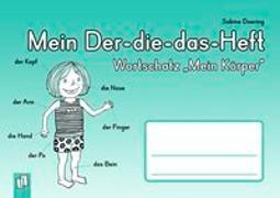 """Cover-Bild zu Doering, Sabine: Mein Der-die-das-Heft: Wortschatz """"Mein Körper"""""""