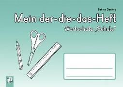 """Cover-Bild zu Doering, Sabine: Mein Der-die-das-Heft: Wortschatz """"Schule"""""""