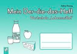 """Cover-Bild zu Doering, Sabine: Mein Der-die-das-Heft: Wortschatz """"Lebensmittel"""""""