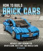 Cover-Bild zu Blackert, Peter: How to Build Brick Cars (eBook)