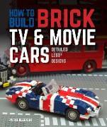 Cover-Bild zu Blackert, Peter: How to Build Brick TV and Movie Cars (eBook)