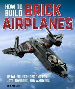 Cover-Bild zu Blackert, Peter: How To Build Brick Airplanes