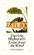 Cover-Bild zu Highsmith, Patricia: Leise, leise im Wind (eBook)