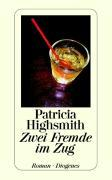 Cover-Bild zu Highsmith, Patricia: Zwei Fremde im Zug