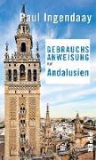 Cover-Bild zu Ingendaay, Paul: Gebrauchsanweisung für Andalusien (eBook)