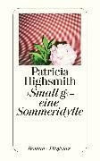 Cover-Bild zu Highsmith, Patricia: Small g - eine Sommeridylle (eBook)
