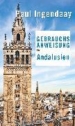 Cover-Bild zu Ingendaay, Paul: Gebrauchsanweisung für Andalusien