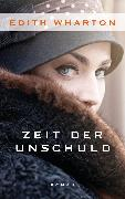Cover-Bild zu Wharton, Edith: Zeit der Unschuld (eBook)