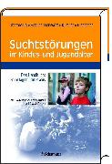 Cover-Bild zu Thomasius, Rainer (Hrsg.): Suchtstörungen im Kindes- und Jugendalter (eBook)