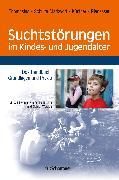Cover-Bild zu Bätzig, Sabine (Vorwort v.): Suchtstörungen im Kindes- und Jugendalter