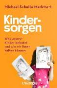 Cover-Bild zu Schulte-Markwort, Michael: Kindersorgen (eBook)
