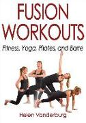 Cover-Bild zu Vanderburg, Helen: Fusion Workouts: Fitness, Yoga, Pilates, and Barre