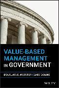 Cover-Bild zu Webster, Douglas W.: Value-Based Management in Government (eBook)