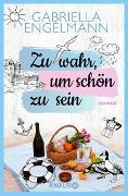 Cover-Bild zu Zu wahr, um schön zu sein von Engelmann, Gabriella