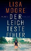 Cover-Bild zu Moore, Lisa: Der leichteste Fehler (eBook)