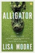 Cover-Bild zu Moore, Lisa: Alligator (eBook)