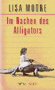 Cover-Bild zu Moore, Lisa: Im Rachen des Alligators (eBook)