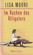 Cover-Bild zu Moore, Lisa: Im Rachen des Alligators
