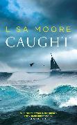 Cover-Bild zu Moore, Lisa: Caught (eBook)