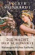 Cover-Bild zu Reinhardt, Volker: Die Macht der Schönheit (eBook)