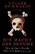 Cover-Bild zu Reinhardt, Volker: Die Macht der Seuche (eBook)