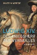 Cover-Bild zu Wrede, Martin: Ludwig XIV (eBook)