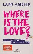 Cover-Bild zu Amend, Lars: Where is the Love?