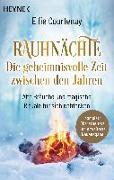 Cover-Bild zu Rauhnächte: Die geheimnisvolle Zeit zwischen den Jahren (erweiterte Neuausgabe) von Courtenay, Elfie