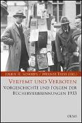 Cover-Bild zu Verfemt und Verboten. Vorgeschichte und Folgen der Bücherverbrennungen 1933