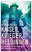 Cover-Bild zu Kaiser, Krieger, Heldinnen