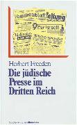 Cover-Bild zu Die jüdische Presse im Dritten Reich