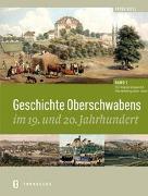 Cover-Bild zu Geschichte Oberschwabens im 19. und 20. Jahrhundert