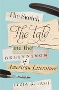 Cover-Bild zu eBook The Sketch, the Tale, and the Beginnings of American Literature