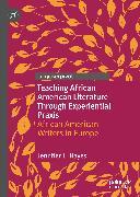 Cover-Bild zu eBook Teaching African American Literature Through Experiential Praxis
