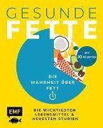 Cover-Bild zu Gesunde Fette - Die wichtigsten Lebensmittel & neuesten Studien - mit über 30 Rezepten