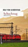 Cover-Bild zu Schachzug von Siebenthal, Rolf von