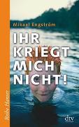 Cover-Bild zu Engström, Mikael: Ihr kriegt mich nicht!